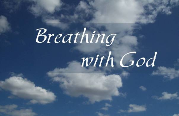 Breathing with God