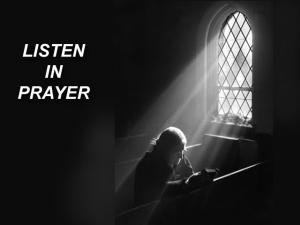 Listen in prayer to God